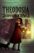 Theodosia and the Serpents of Chaos by R. L. LaFevers