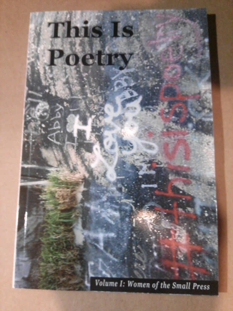 THIS IS POETRY Volume I: Women of the Small Press
