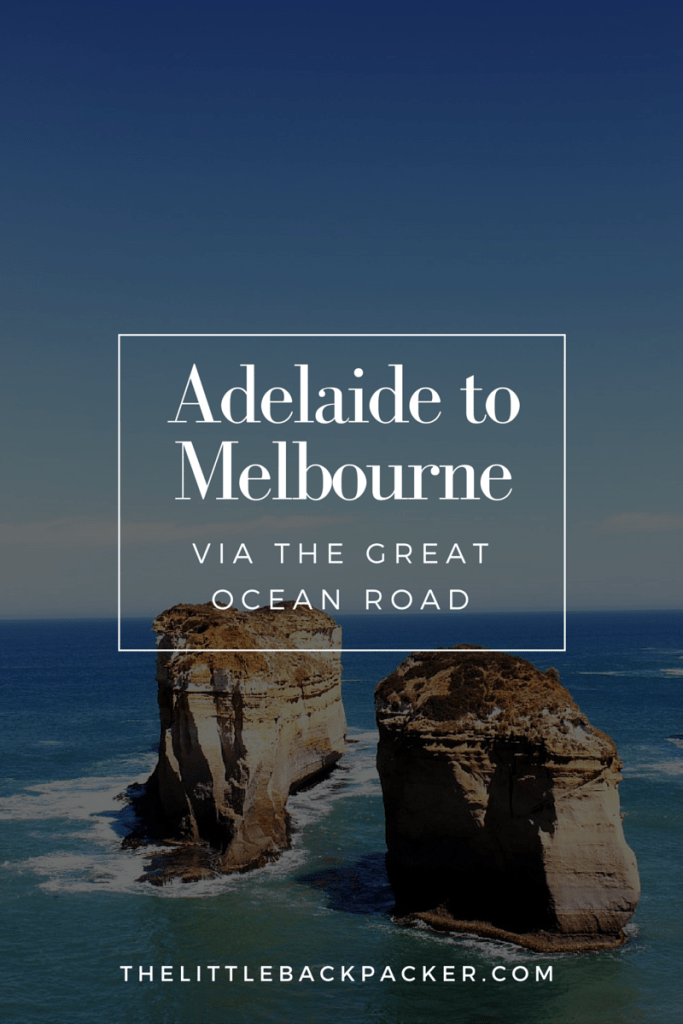 Adelaide to Melbourne via The Great Ocean Road