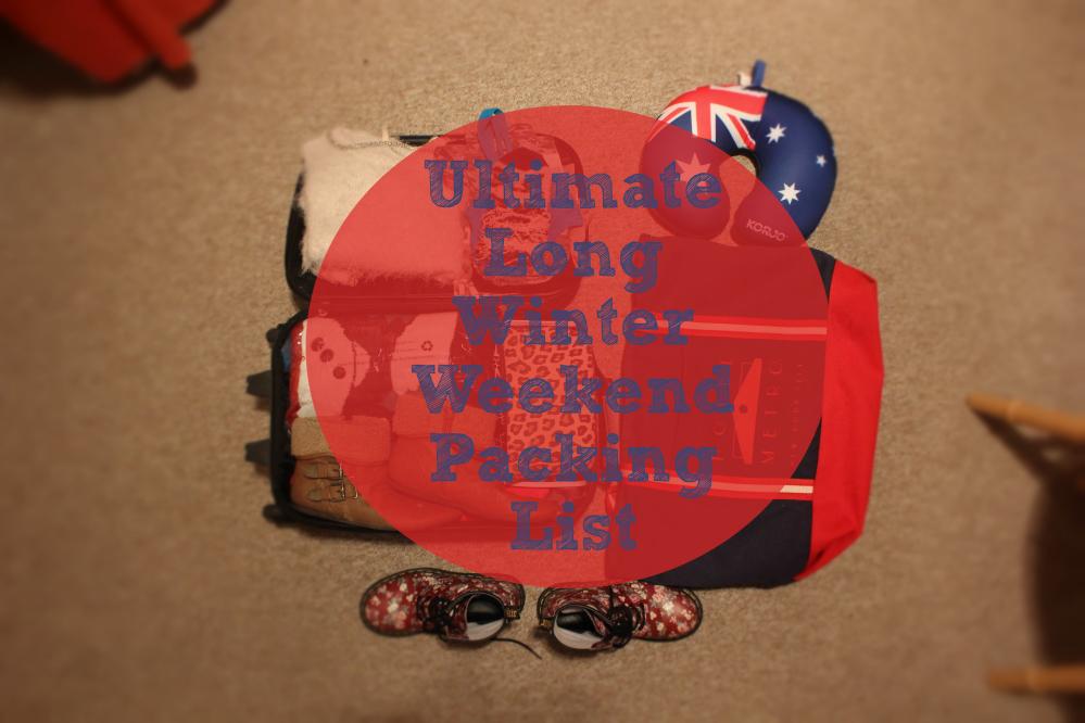 Ultimate Long Winter Weekend Packing List