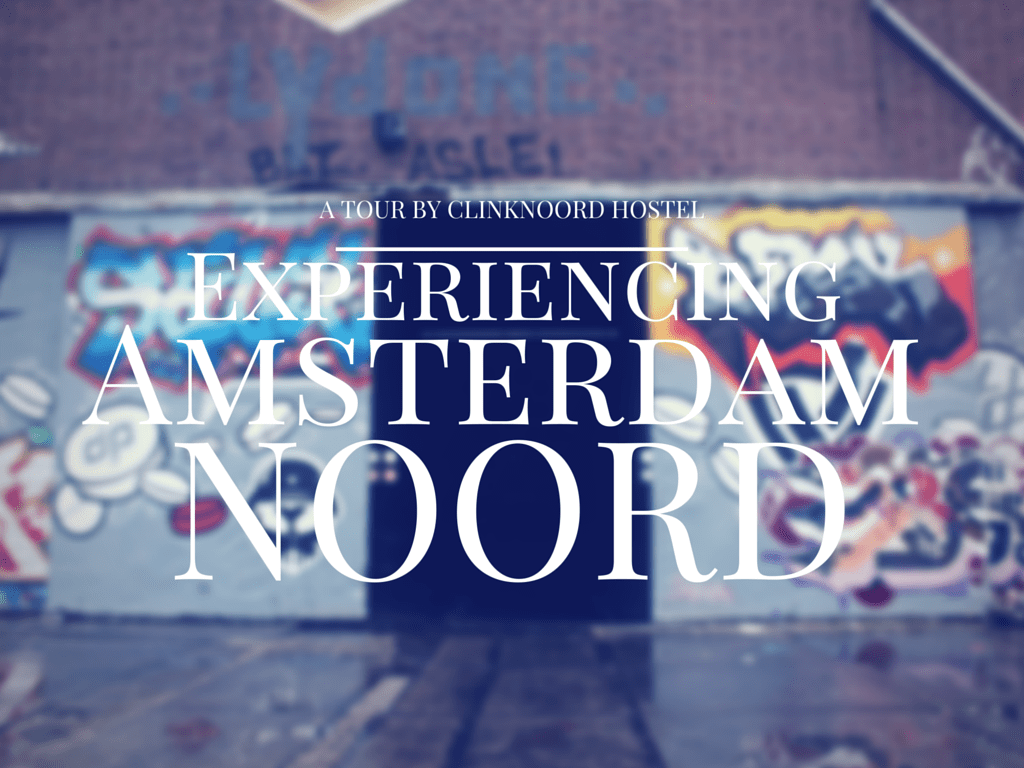 Experiencing Amsterdam Noord with Clink