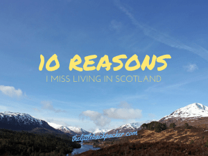 10 reasons I miss living in Scotland