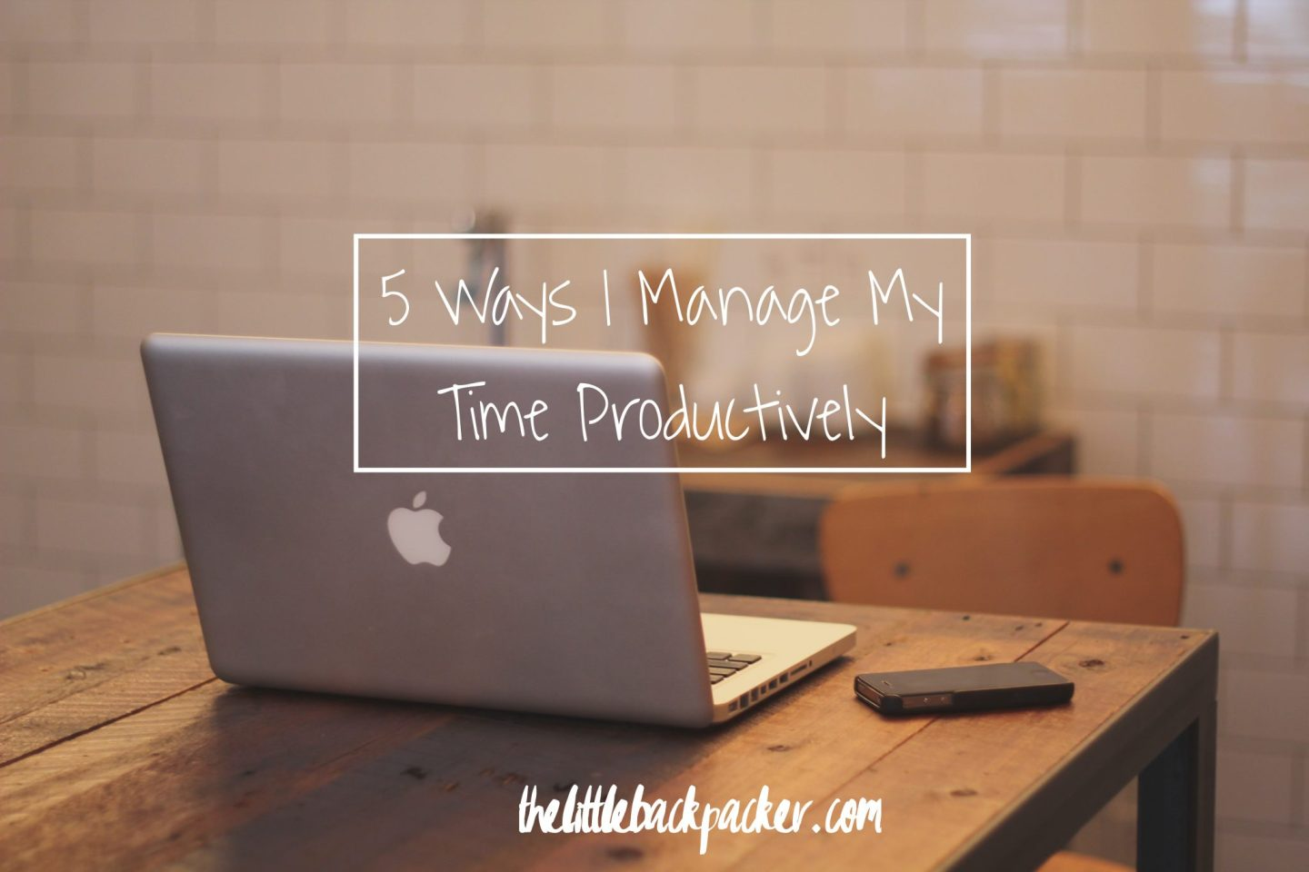 Five Ways I Manage My Time Productively