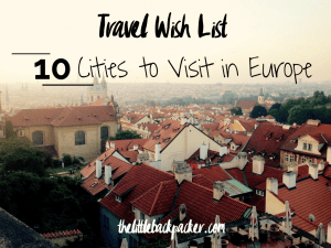 travel wish list: 10 cities to visit in europe