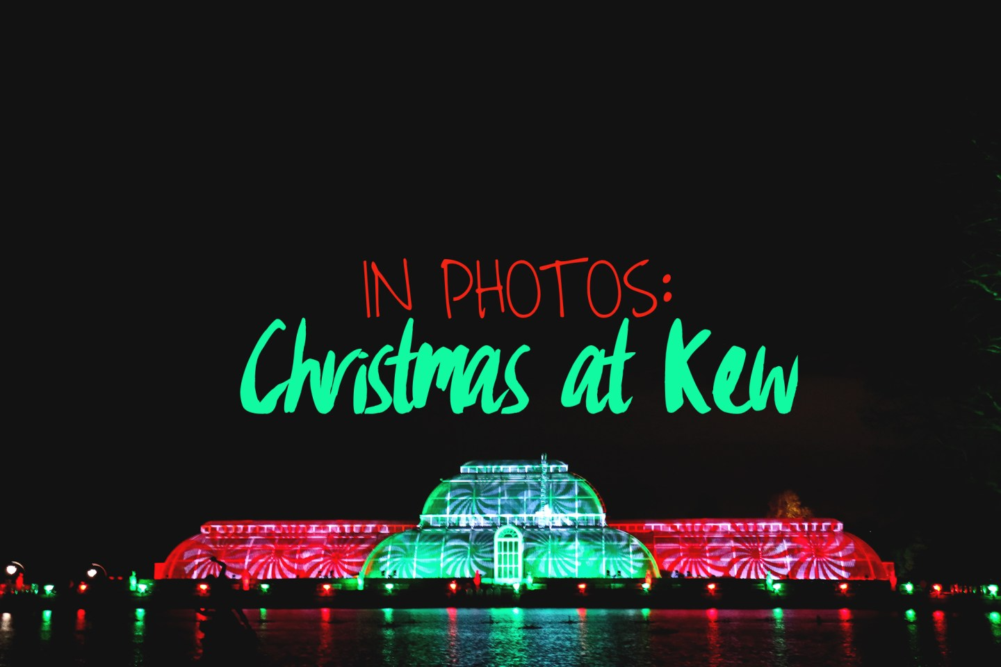 In Photos: Christmas at Kew