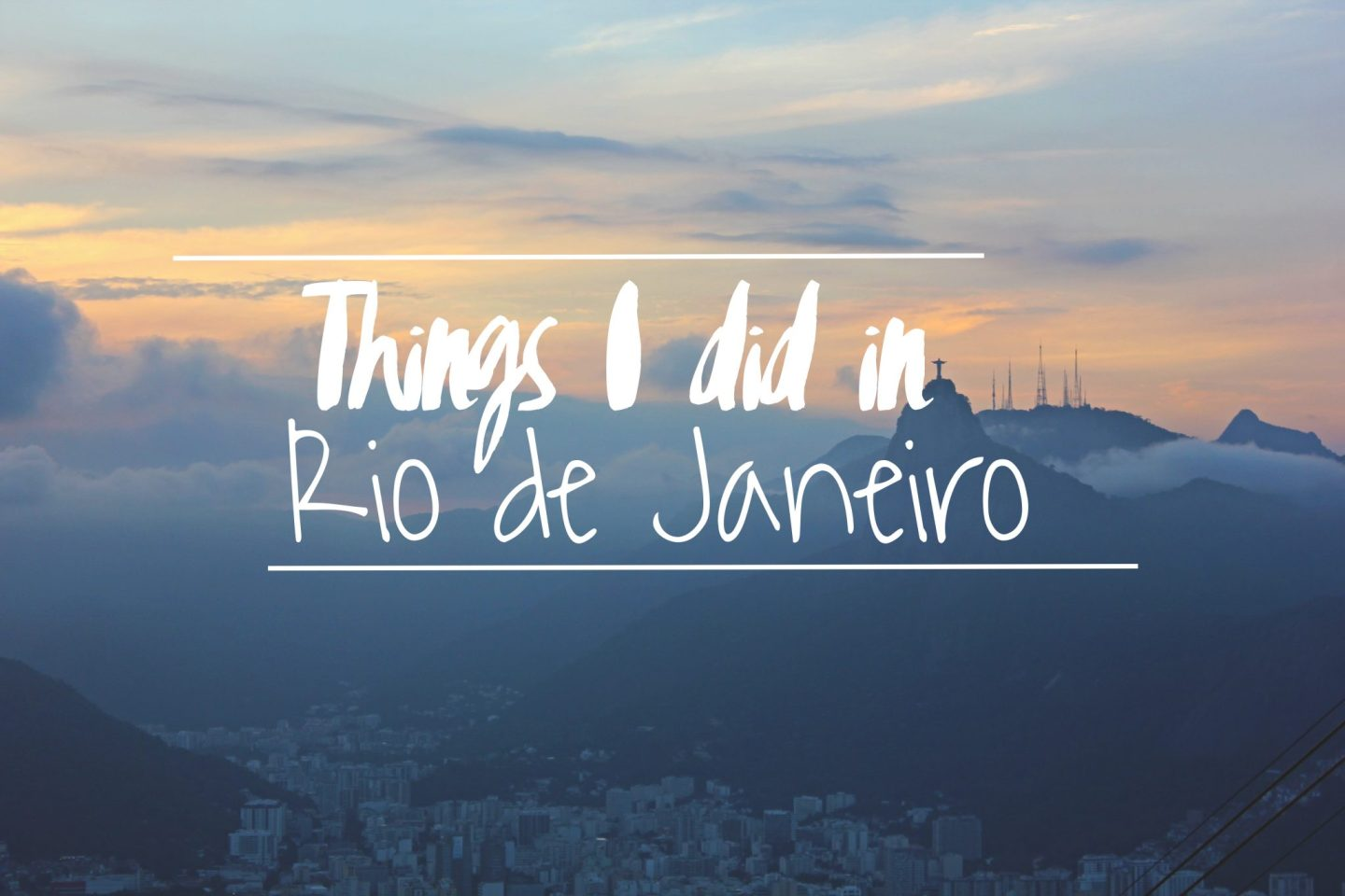 Everything I Did in Rio This Time Around