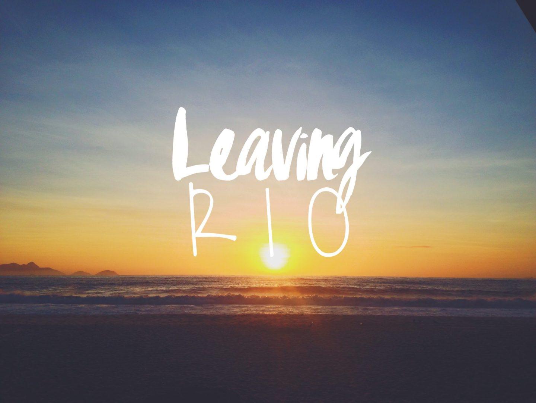 Leaving Rio