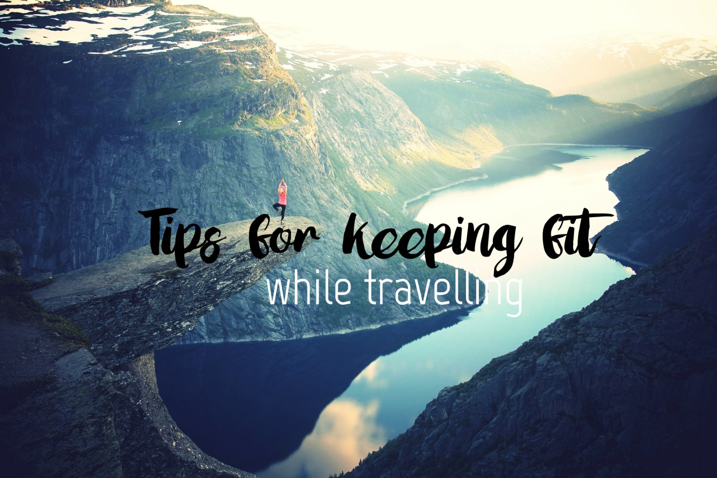Tips for keeping fit while travelling