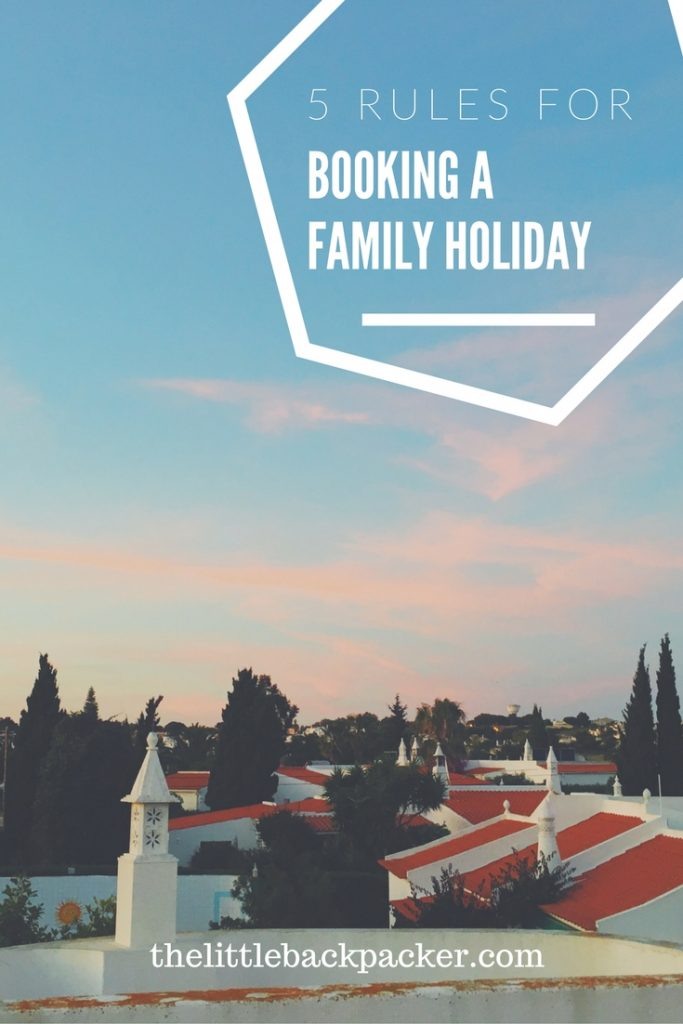 5 RULES FOR BOOKING A FAMILY HOLIDAY
