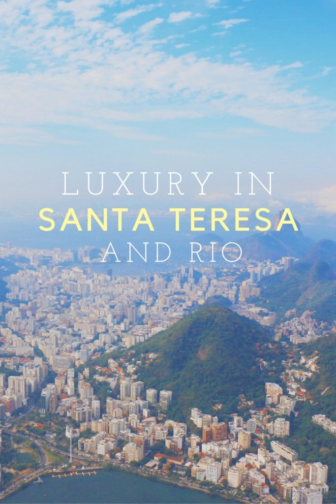 Luxury in Santa Teresa and Rio