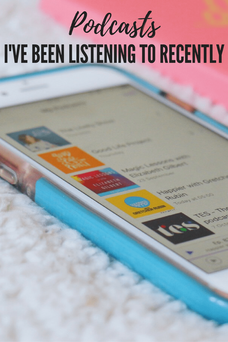 podcasts-ive-been-listening-to-recently