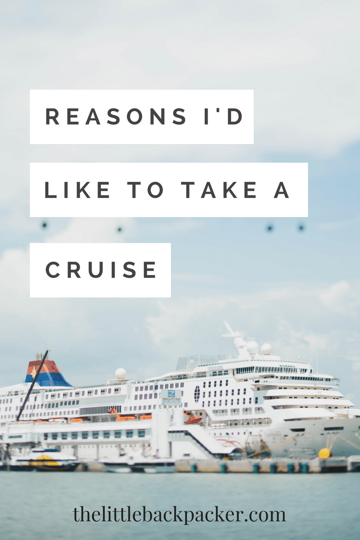 Reasons I'd like to take a cruise