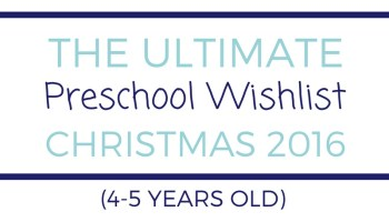Ultimate Preschool Wishlist (4-5 years old) - Christmas 2016