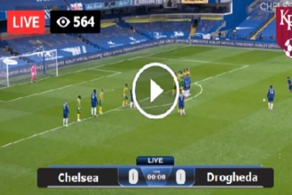 Watch Chelsea vs Drogheda Live Streaming Match Free Online TV #Chelsea
