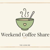 Weekend Coffee Share: My Week