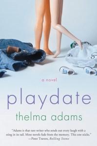 Playdate,Thelma Adams,SAHD,Contemporary Women's Fiction,Parenting,Encinitas