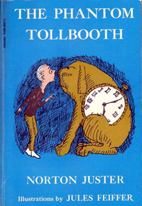 """""""The Phantom Tollbooth"""" by Norton Juster & Jules Pfeiffer"""