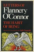 The Habit of Being: Letters of Flannery O'Connor selected and edited by Sally Fitzgerald
