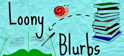 Loony Blurbs: October 9