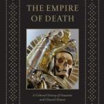 The Empire of Death by Dr. Paul Koudounaris
