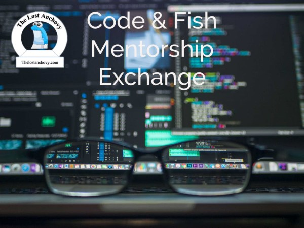 Code and Fish Mentorship Exchange