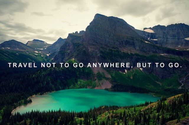 travel is not t go anywhere