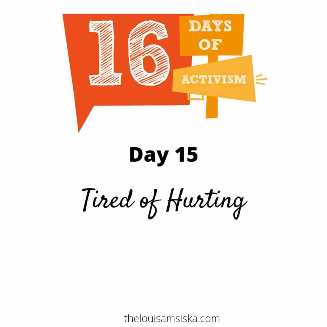 tired of hurting