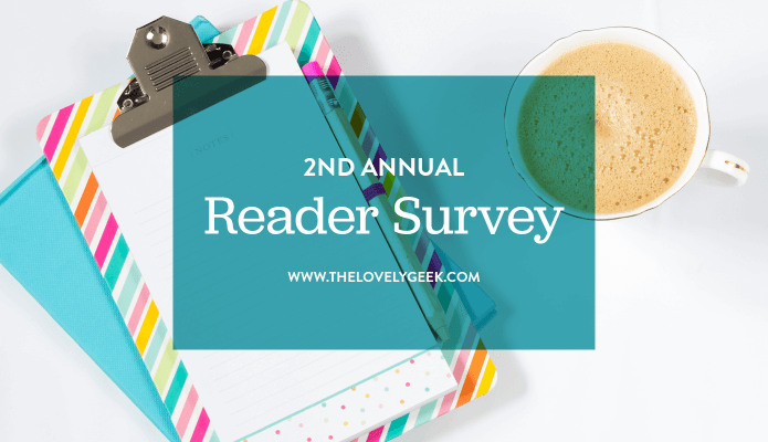 2016 Reader Survey #thelovelygeek