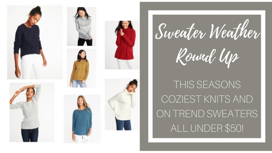 Sweater Weather: A Round Up Of My Favorite Knits and Cozy Sweaters (All Under $50!!)