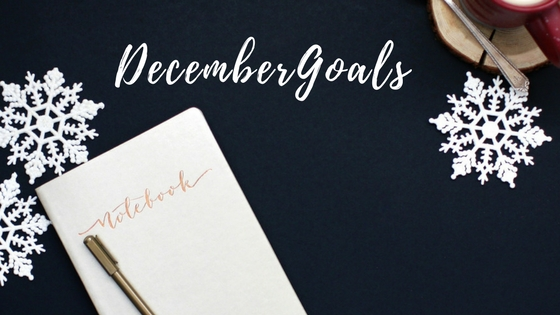 Monthly Goals: December 2017