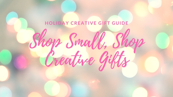 Holiday Gift Guide: Shop Small, Shop Creative Gifts