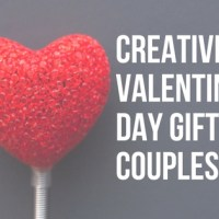 Creative Valentine's Day Gifts For Couples