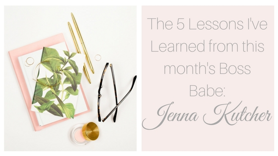 Boss Babe of The Month | 5 Lessons I've Learned from This Month's Boss Babe, Jenna Kutcher