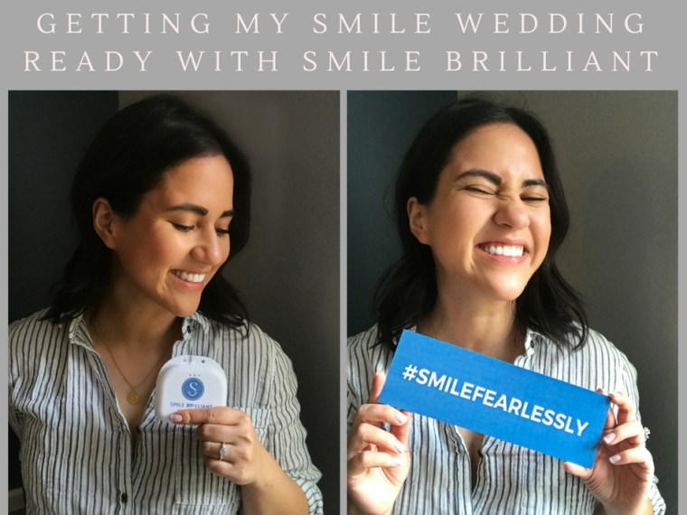 Getting my Smile Wedding Ready with Smile Brilliant! – Teeth Whitening Review