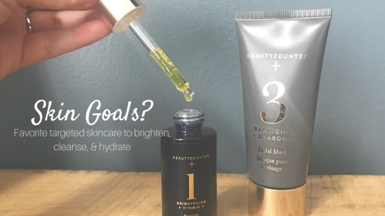 The Skincare Scoop: Beautycounter Favorites for Brightening, Cleansing & Moisturizing Skin