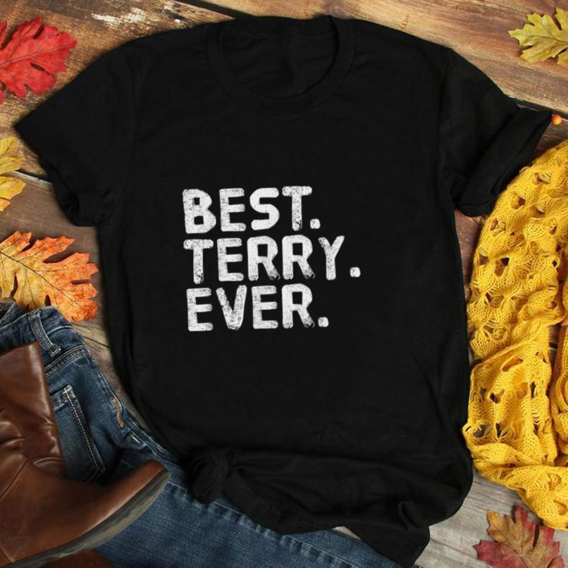BEST. TERRY. EVER. Funny Men Father's Gift Idea T Shirt