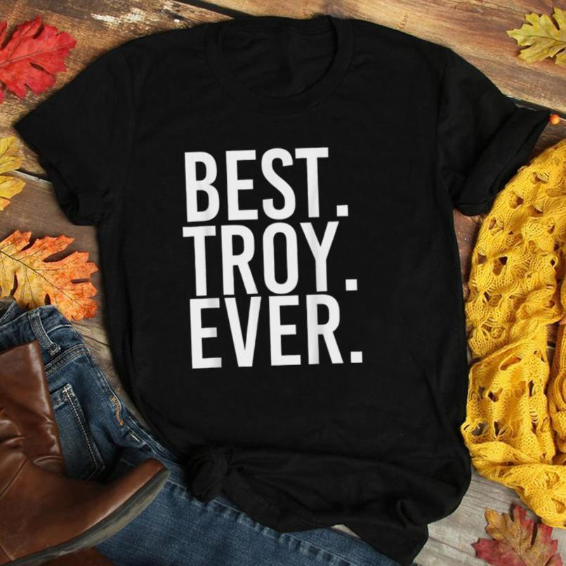 BEST. TROY. EVER. Funny Men Father's Gift Idea T Shirt