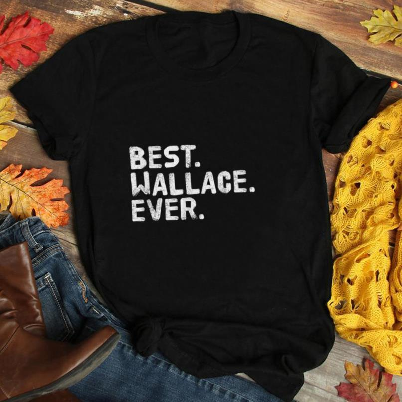 BEST. WALLACE. EVER. Funny Men Father's Gift Idea T Shirt