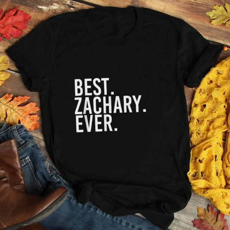 BEST. ZACHARY. EVER. Funny Men Father's Gift Idea T Shirt