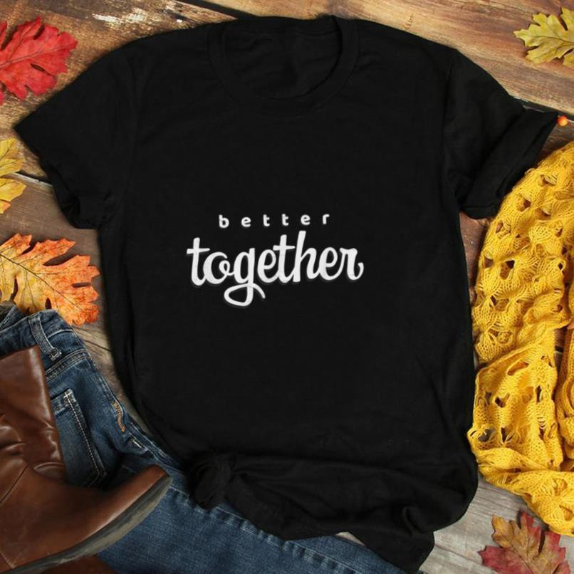 Better Together Tee for Couples T Shirt