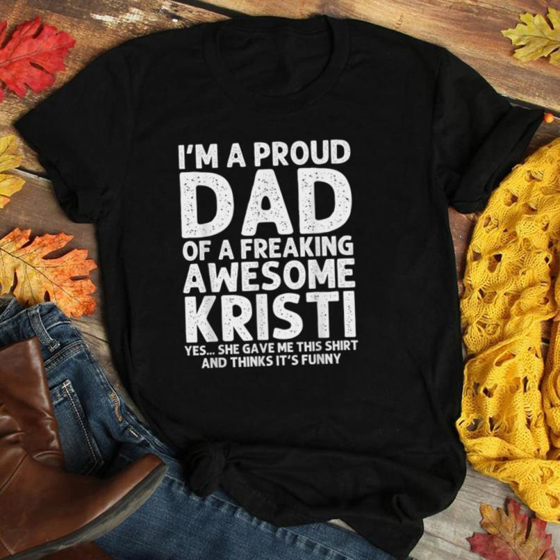 Dad Of KRISTI Gift Father's Day Funny Personalized Name Joke T Shirt