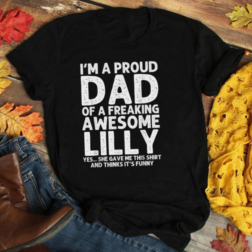 Dad Of LILLY Gift Father's Day Funny Personalized Name Joke T Shirt