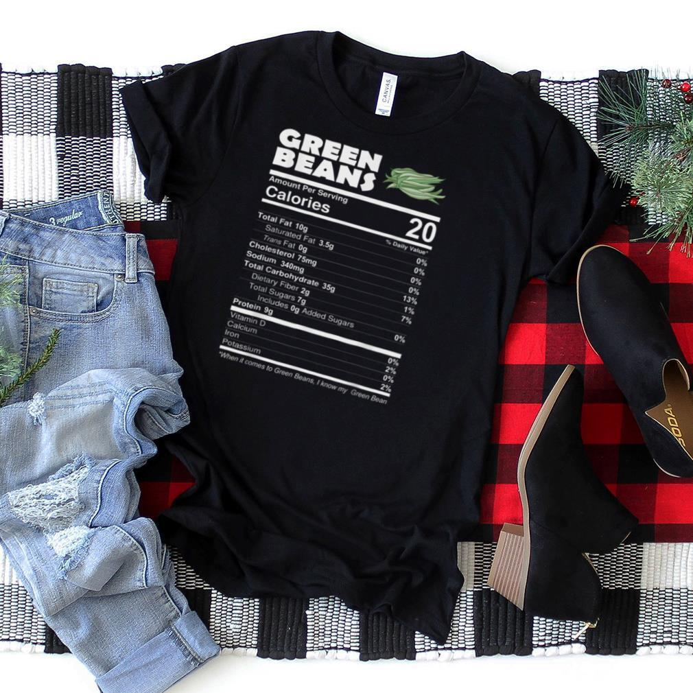 Green Beans Nutritional Facts Funny Thanksgiving Food Vegan T Shirt