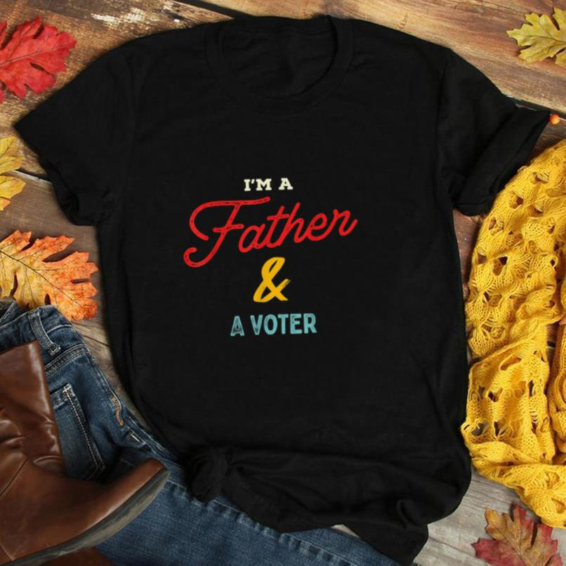 I'm A Father & A Voter 2020 T Shirt