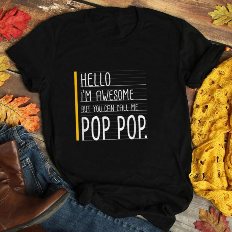 Mens Hello I'm Awesome Call Me Pop Pop White Funny Father Family T Shirt