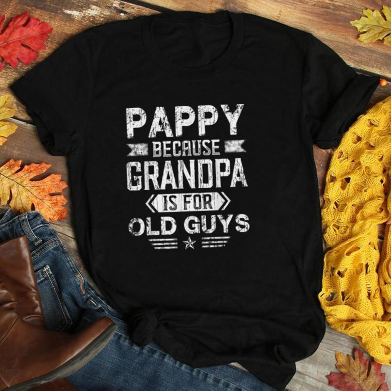 Mens Pappy Because Grandpa Is For Old Guys Shirt Fathers Day T Shirt