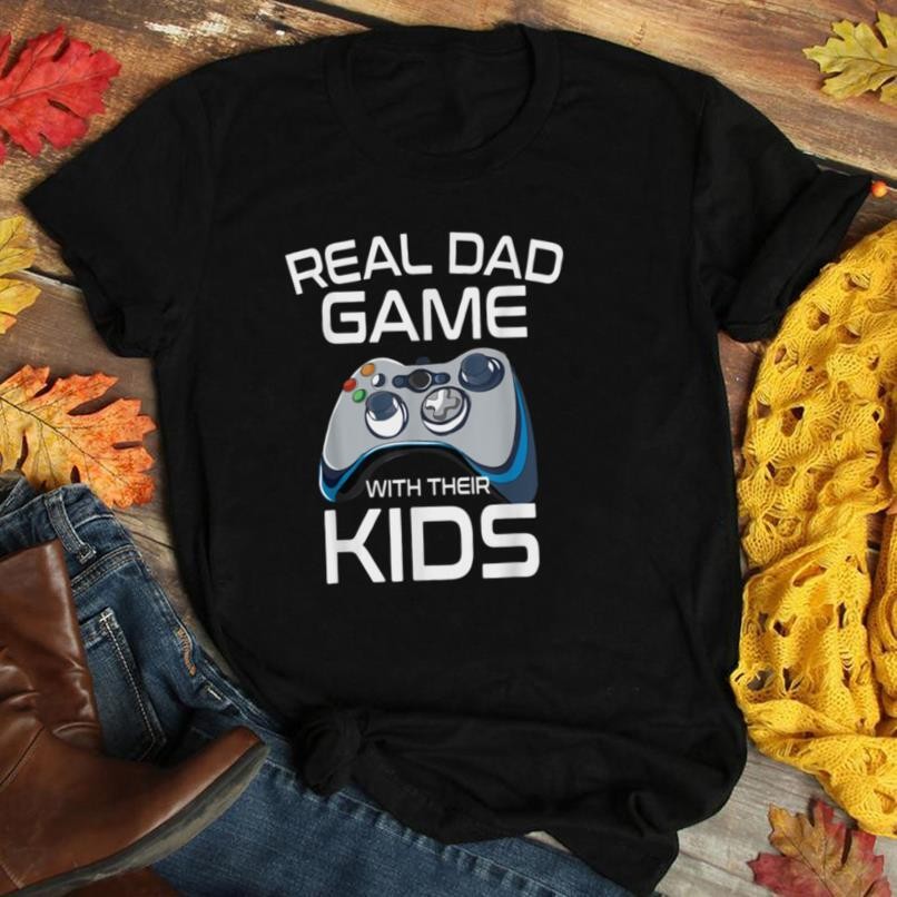 Real Dad Game With Their Kids Funny Gift T Shirt