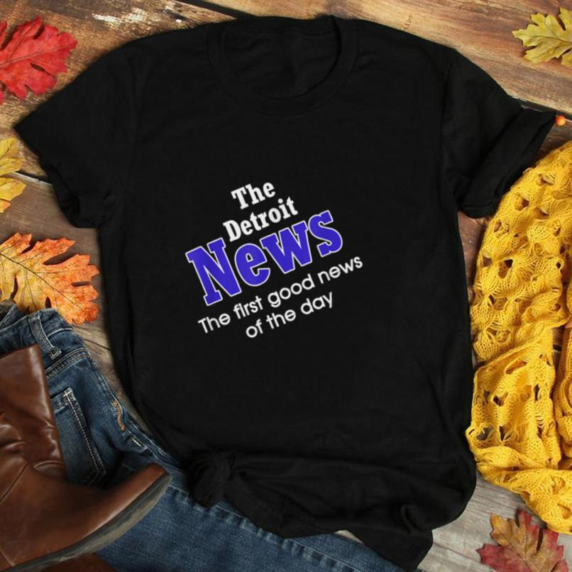 The Detroit News The First Good News Of The Day T Shirt