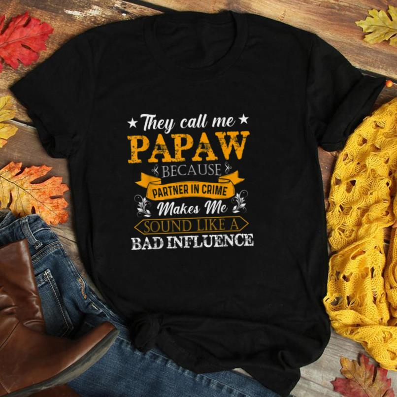 They Call Me Papaw Because Partner In Crime Fathers Day T Shirt