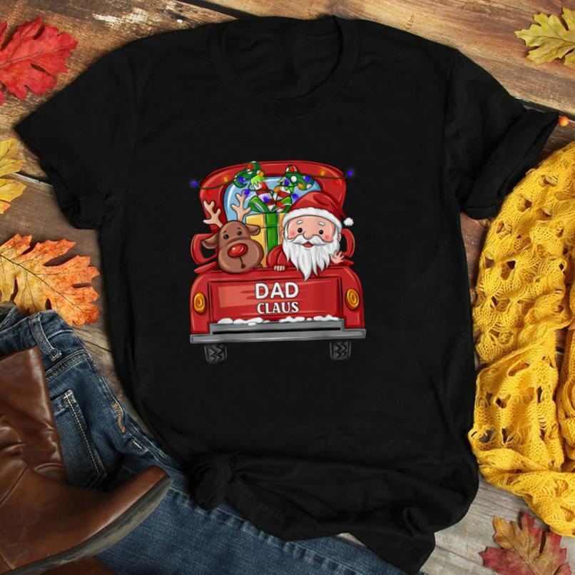 dad Claus Reindeer Elf Truck Rides Christmas Funny Gift T Shirt